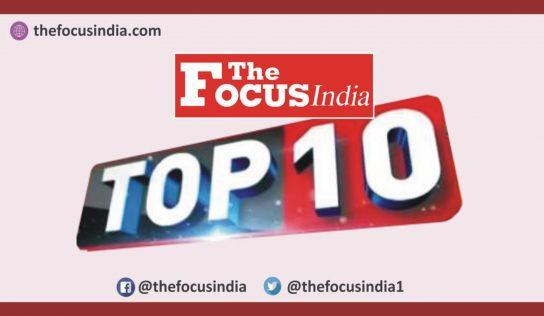 TheFocusIndia | टॉप 10 हेडलाईन्स |  २६ मे २०२०